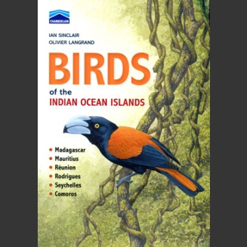 Birds of Indian Ocean Islands (Sinclair, I. & Langrand, O. 2013)