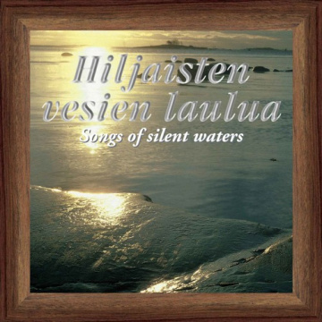 Hiljaisten vesien laulua - Songs of silent waters