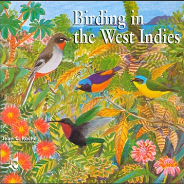 Birding in West Indies CD; Roché, J.C.