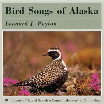 Bird Songs of Alaska CD; Peyton, L.