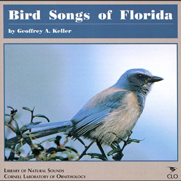 Bird songs of Florida CD; Keller, G., A.