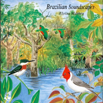 Brazilian soundscapes CD; Eloïsa Matheu