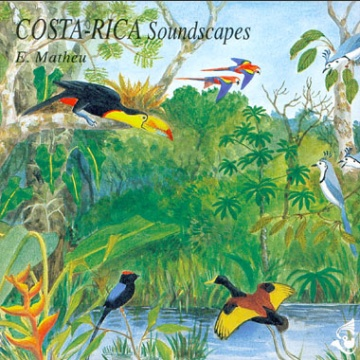 Costa-Rica soundscapes CD;  Matheu, E., Roché, J. C.