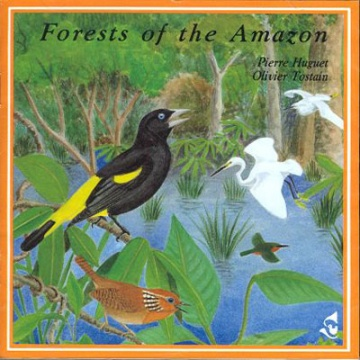 Forests of the Amazon CD;  Huguet, P. & Tostain, O.