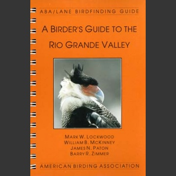 ABA, a Birder's Guide to Rio Grande Valley (Lockwood, M.W. 1999)