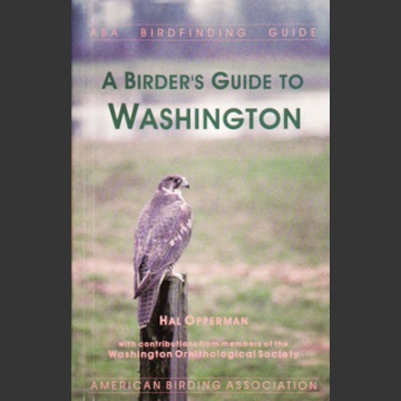 ABA, a Birder's Guide to Washington (Opperham, H. 2003)