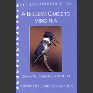 ABA, a birder's Guide to Virginia (Johnston, D.W. 1999)