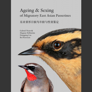 Ageing and Sexing of East Asian Passerines (Norevik, G., Hellström, M., Liu, D & Petersson, B. 2020)