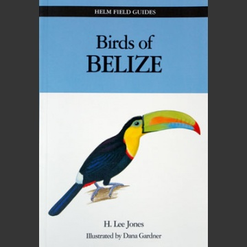 Birds of Belize (Jones, H.L. 203)