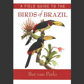 Field Guide to birds of Brazil (Perlo, B. van 2009)