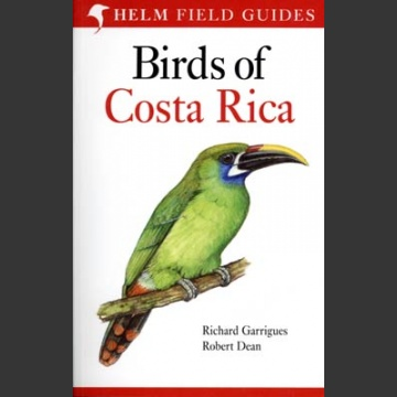 Birds of Costa Rica (Garrigues, R. & Dean, R. 2007)