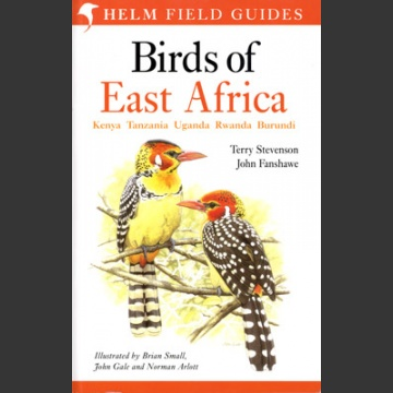 Birds of East Africa (Stevensson, T. & Fanshawe, J. 2004)
