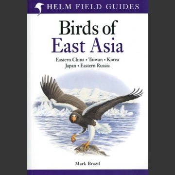Birds of East Asia (Brazil, M. 2009)