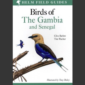 Field Guide to birds of the Gambia and Senegal (Barlow, C. & Wacher, T. 2007)