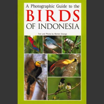 Photographic Guide to the Birds of Indonesia (Strange, M. (2002)