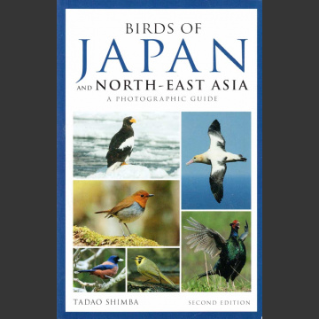 Birds of Japan and North-East Asia, Photographic guide (Shimba, T. 2018)