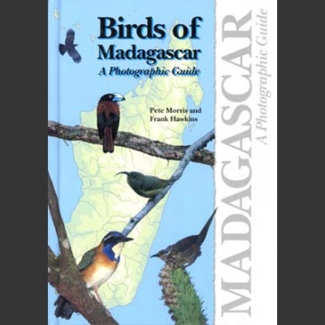 Birds of Madagascar a Photographic Guide (Morris & Hawkins 1998)