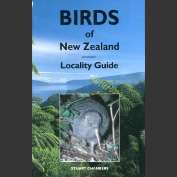 Birds of New Zealand, Locality Guide (Chambers, S. 2000)