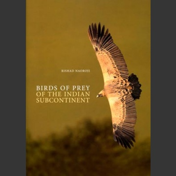 Birds of Prey of the Indian subcontinent (Naoroii, R. 2006)