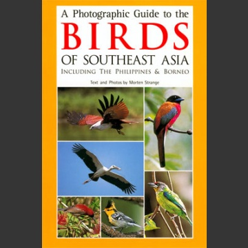 Photographic Guide to the Birds of Southeast Asia (Strange, M. 2002)