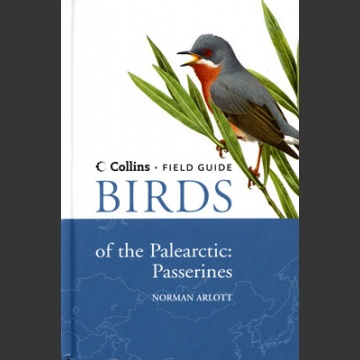 Field Guide to Birds of the Palearctic: Passerines (Arlott, N. 2007)