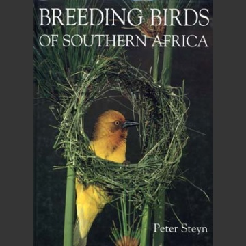 Breeding Birds of Southern Africa (Steyn, P. 1996)