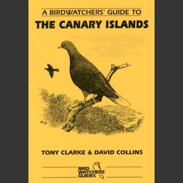 Birdwatchers´ Guide to the Canary Islands (Clarke, T. 1996)