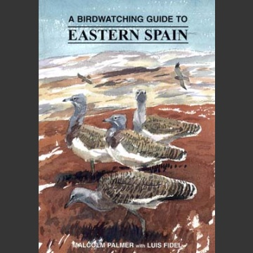 Birwatching Guide to Eastern Spain (Palmer, M. 2001)