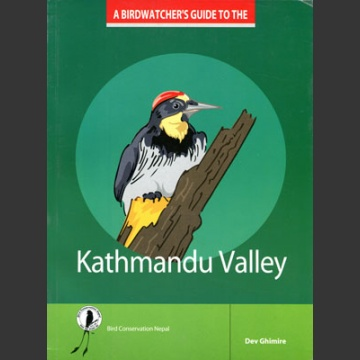 Birdwatcher's Guide to Kathmandu Valley (Ghimire, D. 2008)