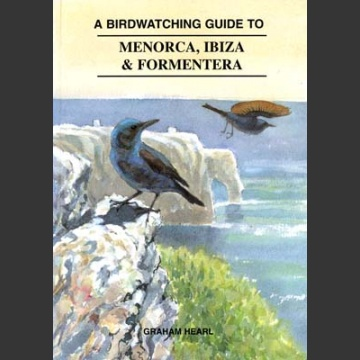 Birdwatching Guide to Menorca, Ibiza & Formentera (Hearl, G. 1996)
