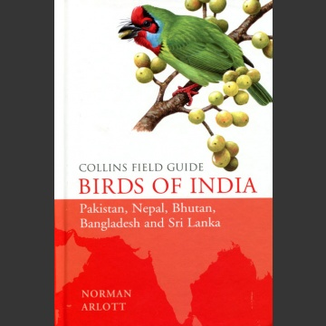 Collins Field Guide Birds of India (Arlott, N. 2015)