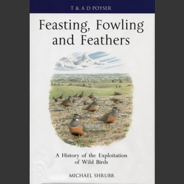 Feasting, Fowling and Feathers (Shrubb, M. 2013)