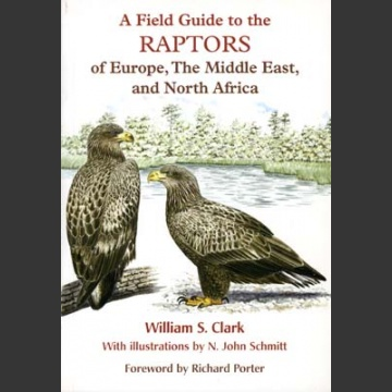 Field Guide to the Raptors of Europe (William S. Clark 1999)