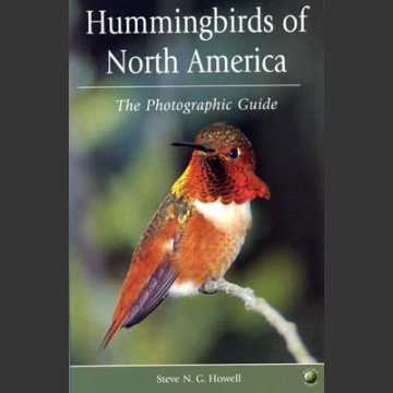 Hummingbirds of North America, the Photographic Guide (Howell S.N.G. 2002)