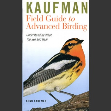 Kaufman Field Guide to advanced birding (Kaufman, K. 2011)