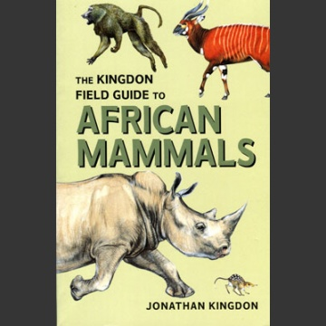 Kingdon Field guide to African mammals (Kingdon, J. 2003)