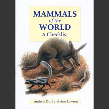 Mammals of the World, A Checklist (Duff & Lawson 2004)