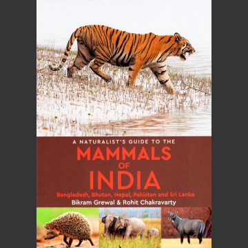 Naturalist's Guide to mammals of india (Bikram Grewal and Rohit Chakravarty 2017)