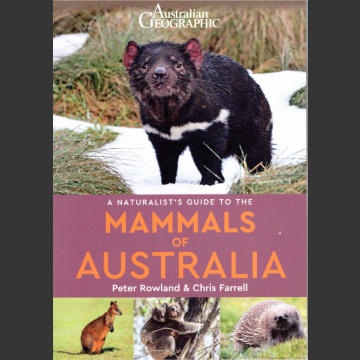 Naturalist's Guide to mammals of Australia (Peter Rowland and Chris Farrell 2017)