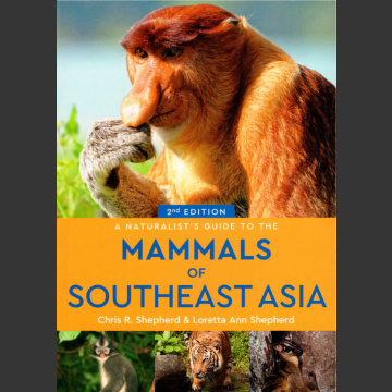 Naturalist's Guide to mammals of Southeast Asia (Shepherd, C., R. ym 2018)
