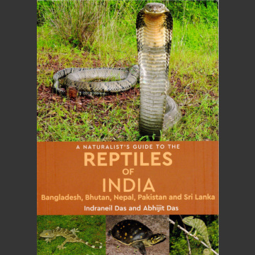 Naturalist's Guide to Reptiles of India (Indraneil Das ja Abhijit Das, 2017)