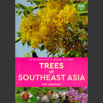 Naturalist's Guide to Trees of Southeast Asia (Saw Leng Guan 2019)