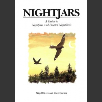 Nightjars, a Guide to Nightjars and Related Nightbirds (Cleere, N. 1998)