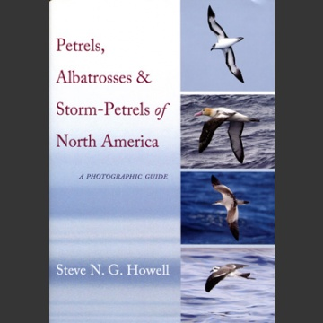 Petrels, albatrosses & Storm-Petrels of North America (Howell, S.N.G 2012)