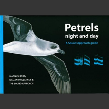 Petrels night and day; Robb, M., Mullarney, K. 2008