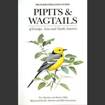 Pipits & Wagtails of Europe, Asia and North Africa (Alström, P. 2003)