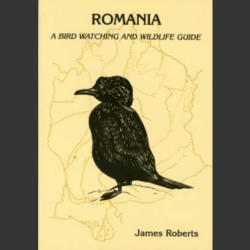 Romania, a Bird Watching and Wildlife Guide (Roberts, J. 2000)