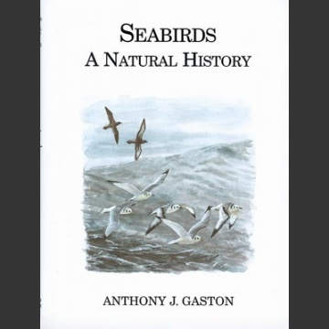 Seabirds a Natural History (Gaston, A.J. 2004)