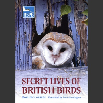 Secret Lives of British Birds (Couzens, D. 2006)