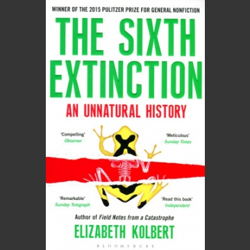 Sixth extinction an unnatural history (Kolbert, E. 2015)